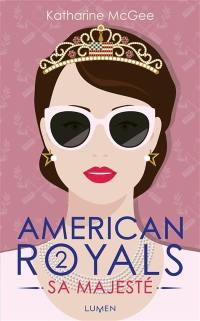American royals. Volume 2, Sa Majesté