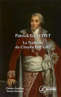 La trahison du citoyen Fouché
