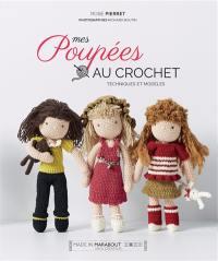 Mes poupées au crochet : techniques et modèles