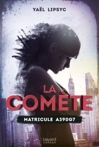 La comète. Volume 1, Matricule A390G7