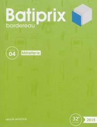 Batiprix 2015. Volume 4, Métallerie