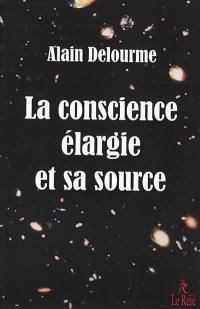 La conscience élargie et sa source