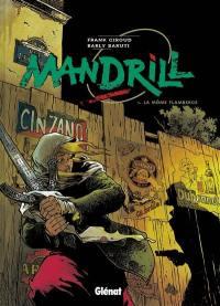 Mandrill. Volume 1, La môme flamberge