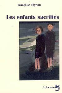 Les enfants sacrifiés