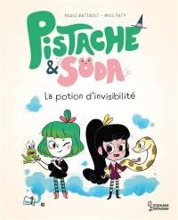 Pistache & Soda. La potion d'invisibilité