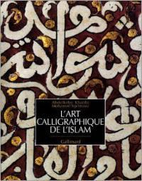 L'art calligraphique de l'Islam