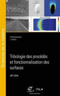 Tribologie des procédés et fonctionnalisation des surfaces