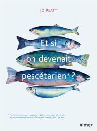 Et si on devenait pescétarien ?