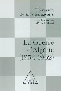 Université de tous les savoirs, La guerre d'Algérie (1954-1962)