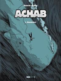 Achab. Volume 1, Nantucket