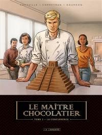 Le maître chocolatier. Volume 2, La concurrence