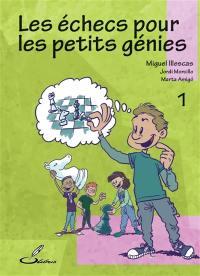 Les échecs pour les petits génies. Volume 1,