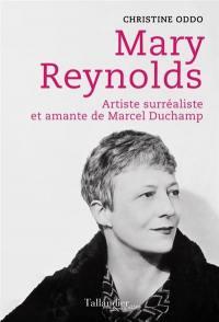 Mary Reynolds : artiste surréaliste et amante de Marcel Duchamp