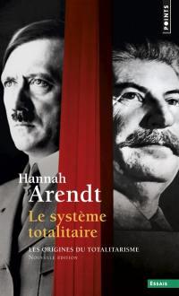 Les origines du totalitarisme. Volume 3, Le système totalitaire