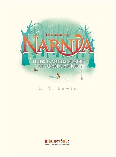 Le monde de Narnia. Volume 2, Le lion, la sorcière blanche et l'armoire magique