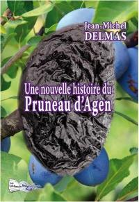 Une nouvelle histoire du pruneau d'Agen