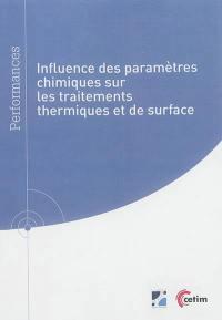 Influence des paramètres chimiques sur les traitements thermiques et de surface