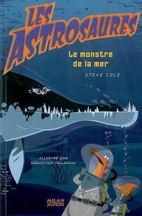 Les Astrosaures. Volume 3, Le monstre de la mer