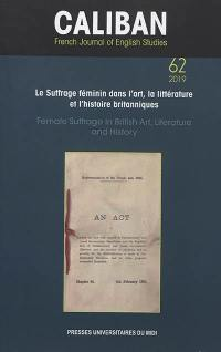 Caliban. n° 62, Le suffrage féminin dans l'art, la littérature et l'histoire britanniques