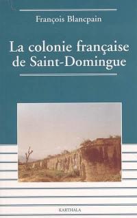 La colonie française de Saint-Domingue
