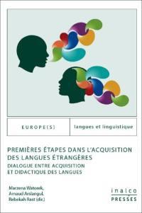 Premières étapes dans l'acquisition des langues étrangères : dialogue entre acquisition et didactique des langues