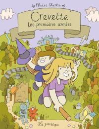 Crevette. Volume 2, Les premières années