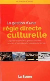 La gestion d'une régie directe culturelle