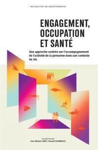 Engagement, occupation et santé