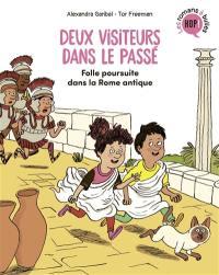 Deux visiteurs dans le passé. Volume 1, Folle poursuite dans la Rome antique