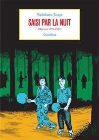 Oeuvres. Vol. 5. Saisi par la nuit (oeuvres 1975-1981)