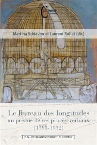 Le Bureau des longitudes au prisme de ses procès-verbaux (1795-1932)