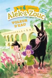 Alek & Zouc, Voleur d'eau