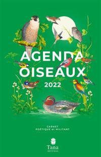 Agenda oiseaux 2022 : carnet poétique et militant