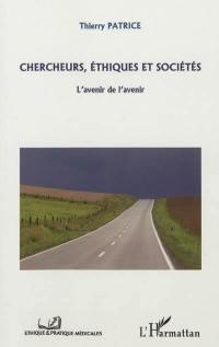 Chercheurs, éthiques et sociétés