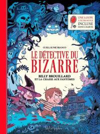 Le détective du bizarre. Volume 1, Billy Brouillard et la chasse aux fantômes