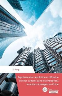 Représentation, évolution et réflexion du choc culturel dans les entreprises à capitaux étrangers en Chine