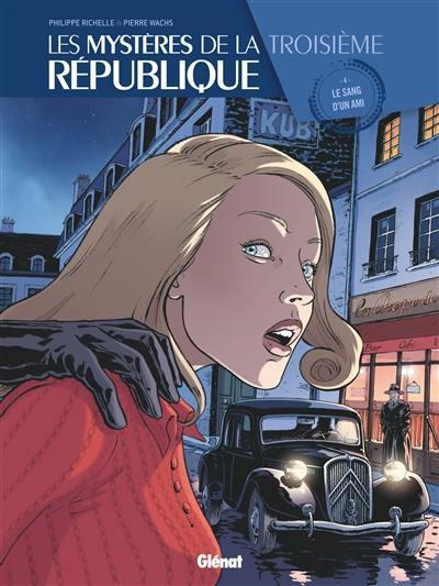 Les mystères de la troisième République. Volume 4, Le sang d'un ami
