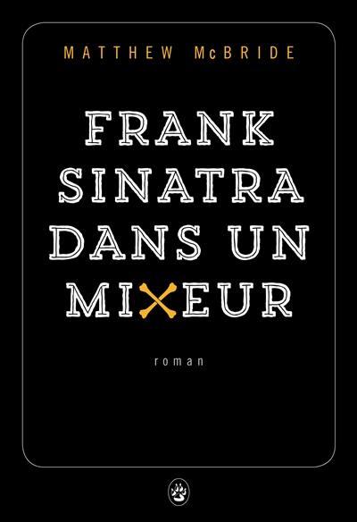 Frank Sinatra dans un mixeur
