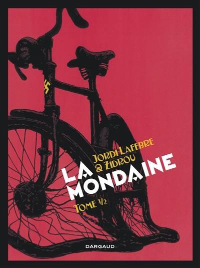La mondaine. Volume 1,
