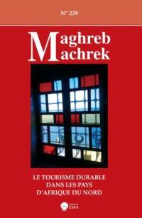 Maghreb Machrek. n° 239, Le tourisme durable dans les pays d'Afrique du Nord