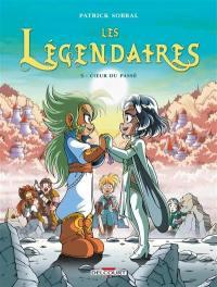 Les Légendaires. Volume 5, Coeur du passé