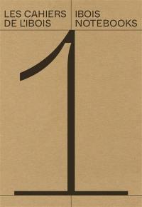 Les cahiers de l'Ibois. Volume 1,