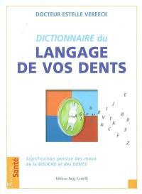 Le dictionnaire du langage de vos dents