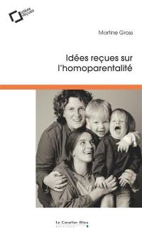 Idées reçues sur l'homoparentalité