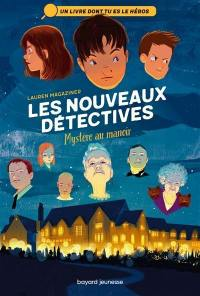Les nouveaux détectives. Volume 1, Mystère au manoir