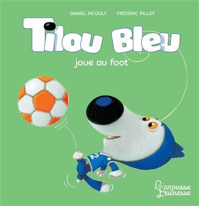 Tilou Bleu, Tilou Bleu joue au foot