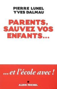 Parents, sauvez vos enfants... et l'école avec !