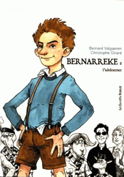 Bernarreke. Volume 2, L'adolescence