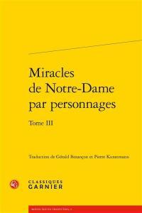 Miracles de Notre-Dame par personnages. Volume 3,