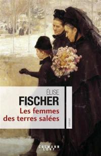 Les femmes des terres salées. Volume 1,